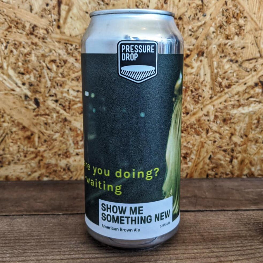 Pressure Drop Show Me Something New Brown Ale 4.6% (440ml)