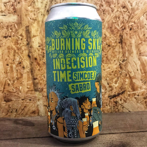 Burning Sky Indecision Time Sabro & Simcoe 5.6% (440ml)