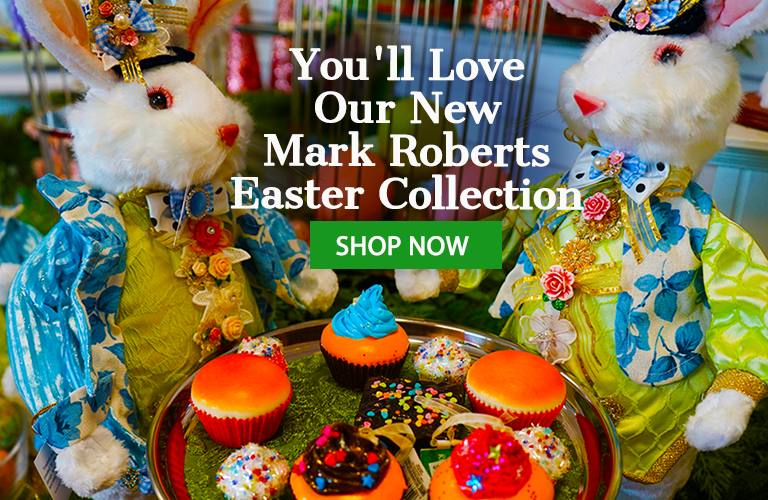 You'll Love Our New Mark Roberts Easter Collection