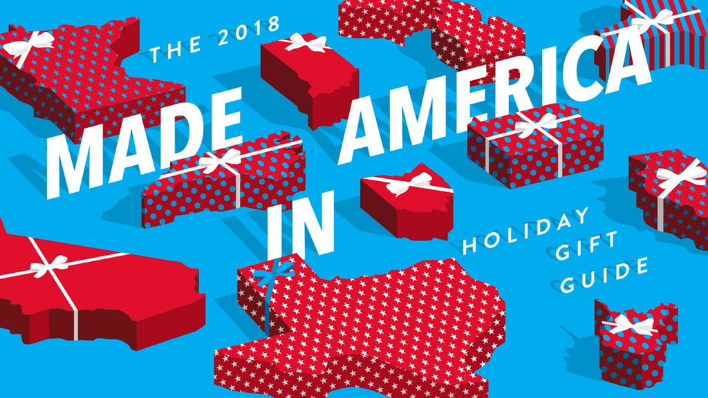 The 2018 Made in America Holiday Gift Guide