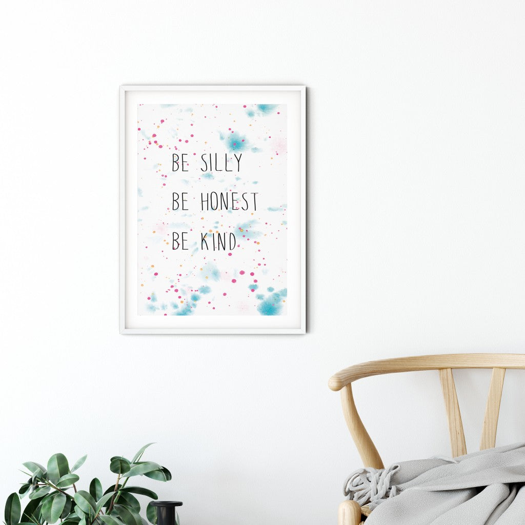 A gorgeous motivational print. This could be an ideal house warming or birthday gift for someone special. The background pattern is created with watercolours and the three statements on the front read, Be Silly, Be Honest, Be kind.