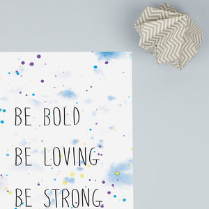 Be Bold, be Loving, Be Strong