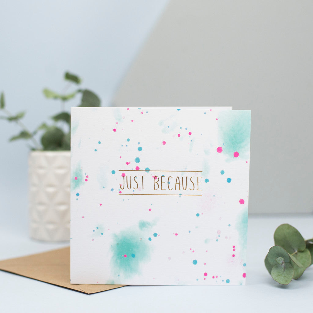 "A just because card with green and pink watercolour design and a gold foiled ""just because"""