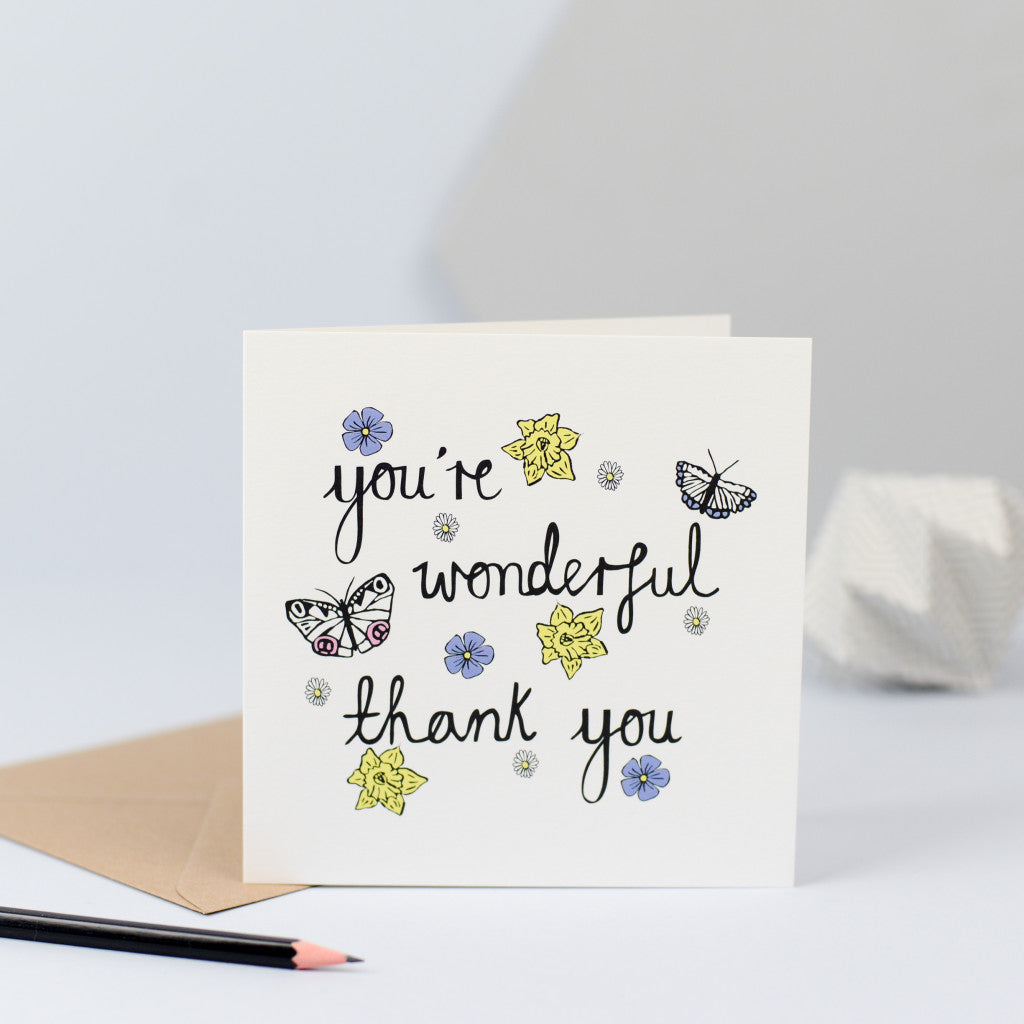 "A gorgeous thank you card with illustrations of butterflies and flowers and the words ""You're wonderful thank you"""