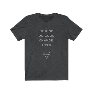 """Be Kind, Do Good, Change Lives"" Short Sleeve Tee"