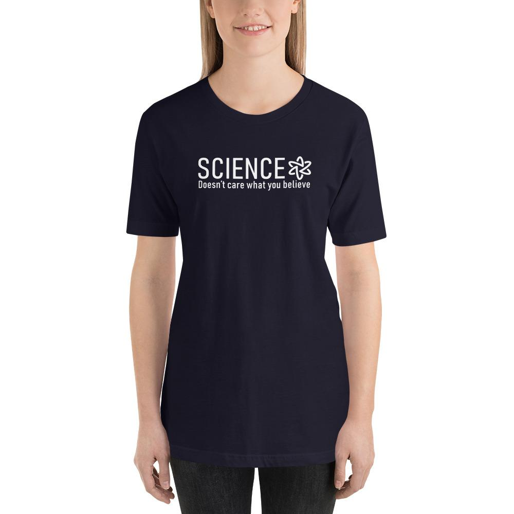 Science Doesn't Care What You Believe T-Shirt