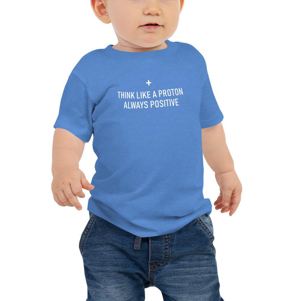 Think Like a Proton Baby's Science T-Shirt