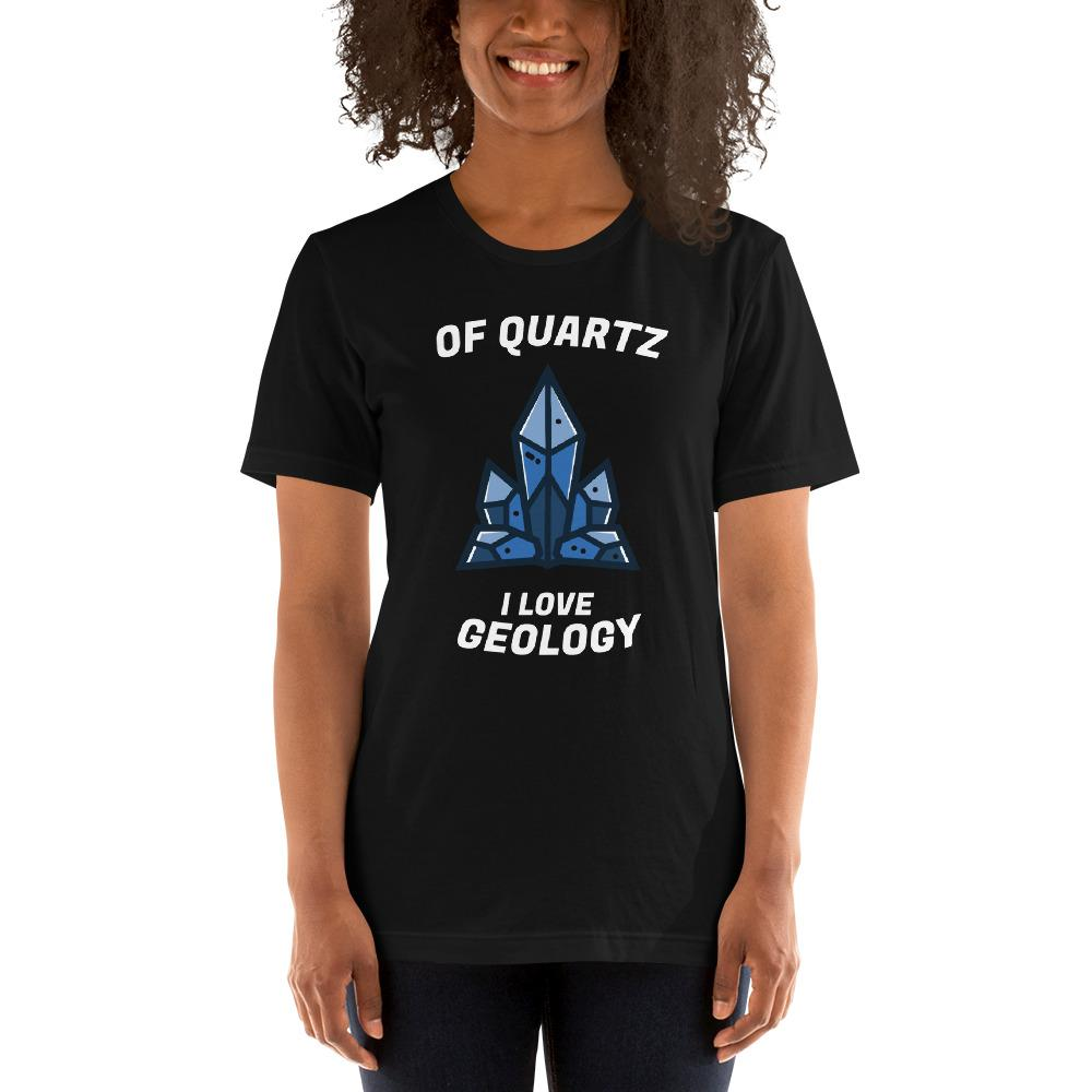 Of Quartz I Love Geology T-Shirt