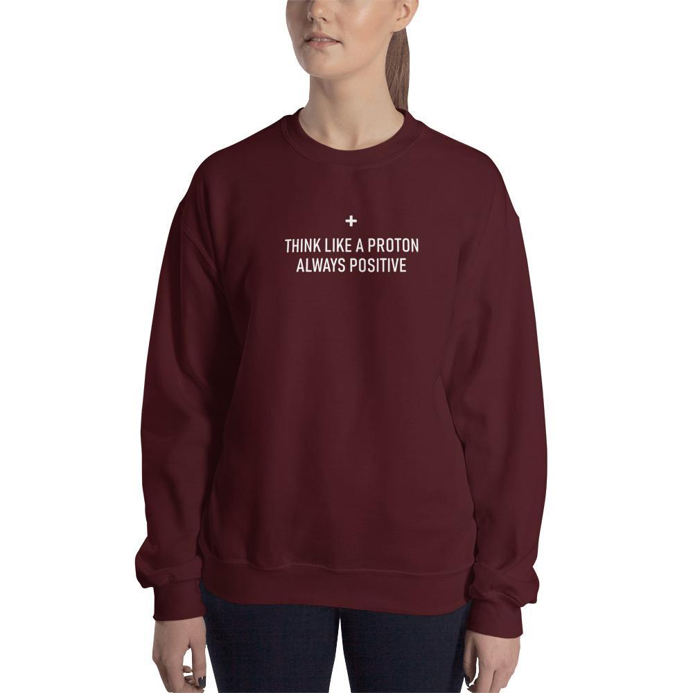 Think Like A Proton Sweatshirt SciDye Maroon / S