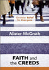 Faith and the Creeds: Christian Belief for Everyone (Volume 1)