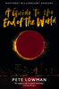 A Guide to the End of the World: Pete Lowman