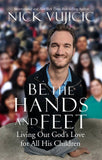 Be the Hands and Feet: Nick Vujicic