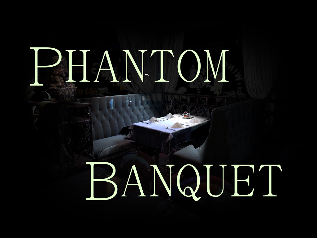 "An image of 2 restaurant booths around a set table in a dark room. The table is illuminated by a single light and onscreen text reads ""Phantom Banquet."""