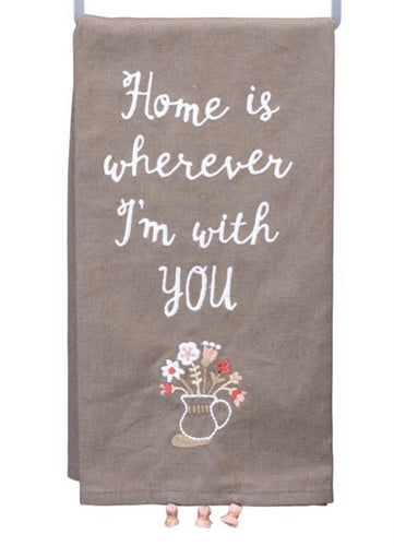 Home is Wherever I am With You Tea Towel