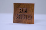 Teak Wood Paperweight / Showpiece Item- Nameplate - BE KIND -  front view