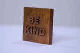 Teak Wood Paperweight / Showpiece Item- Nameplate - BE KIND -  side view