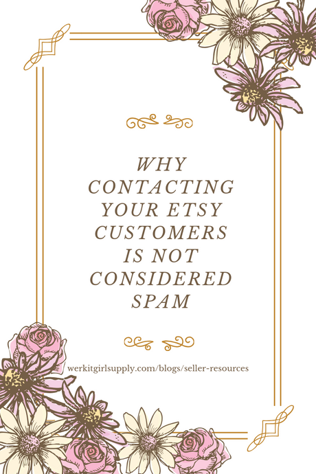 Why Contacting Your Etsy Customers is not Considered Spam