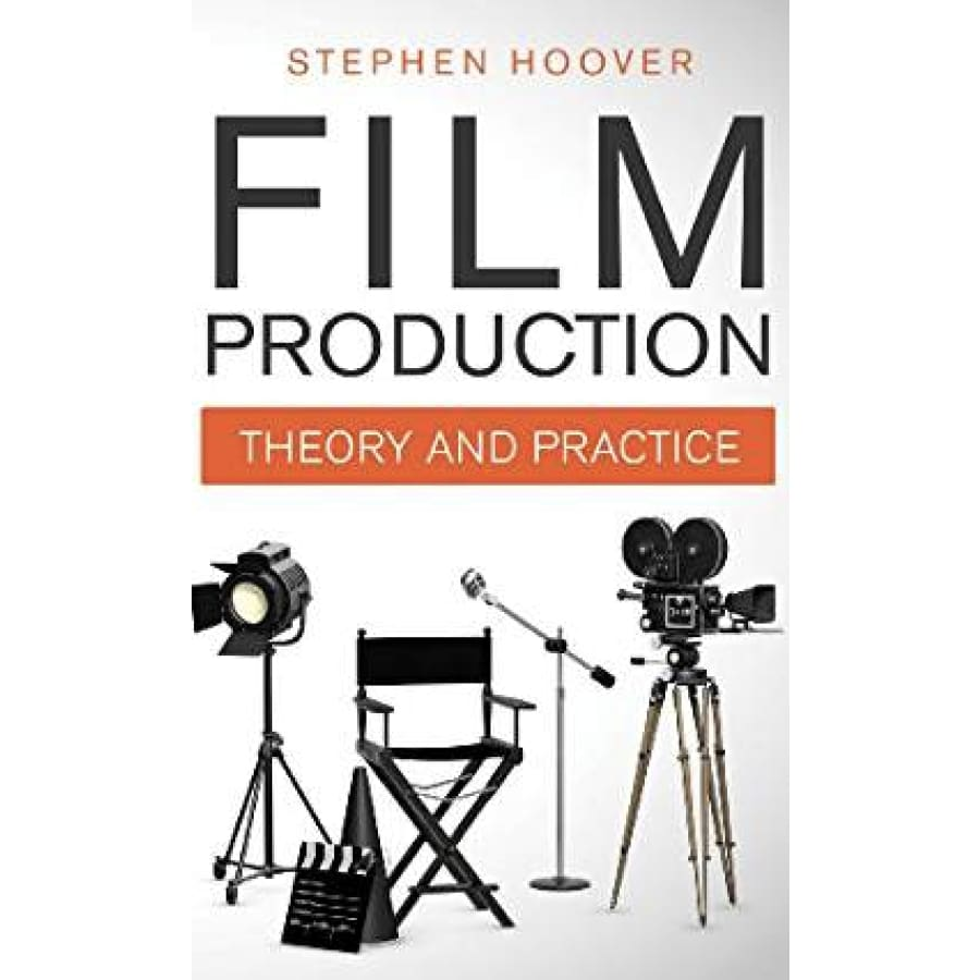 Film Production Theory and Practice Book
