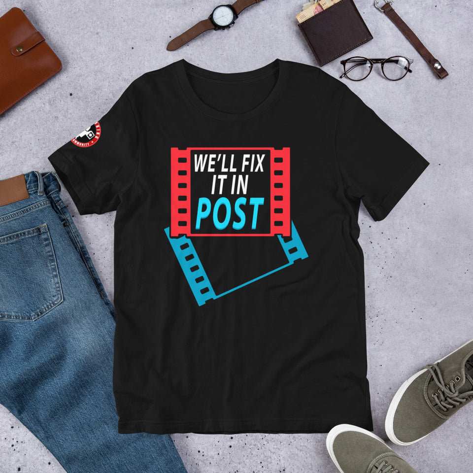 WE'LL FIX IT IN POST Unisex T-Shirt