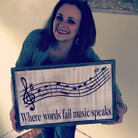 Where Words Fail Music Speaks Wood Sign