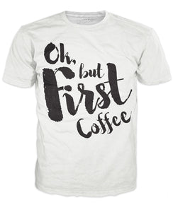 Ok, But First, Coffee T-Shirt - Tania's Online Closet, LLC
