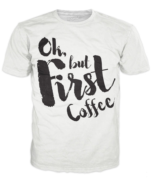 Ok, But First, Coffee T-Shirt - Tania's Online Closet