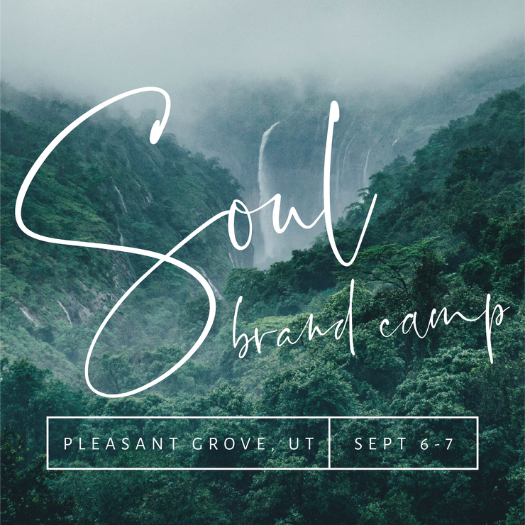 SOUL BRAND CAMP WORKSHOP Pleasant Grove, Utah - Sept 6-7, 2019