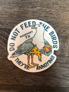 Do Not Feed The Birds Sticker