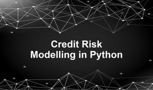 Credit Risk Modelling in Python (U365) - Earn 7.5 CPD hours