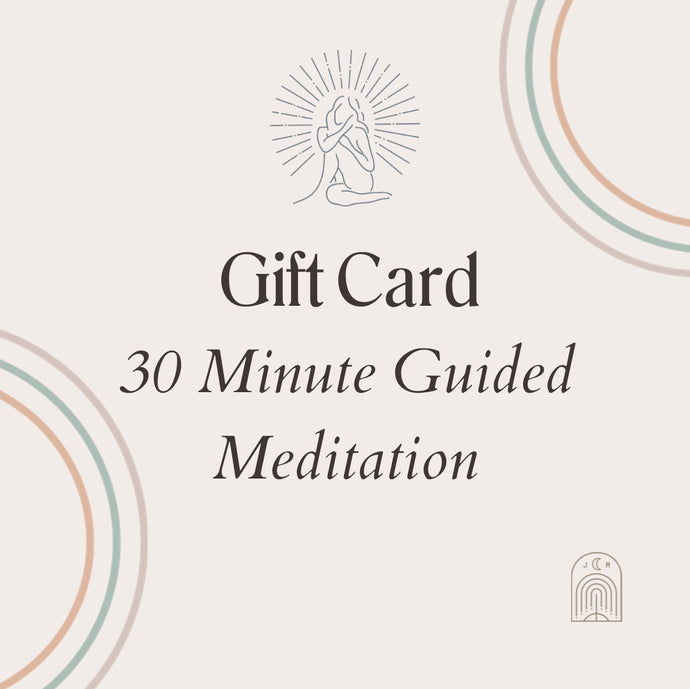 30 Minute Guided Meditation - Gift Card