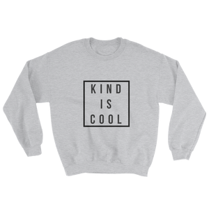 KIND IS COOL Sweatshirt