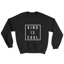 Load image into Gallery viewer, KIND IS COOL Sweatshirt