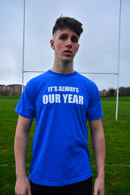 Load image into Gallery viewer, It's Always Our Year Blue T-Shirt