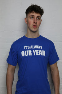 It's Always Our Year Blue T-Shirt
