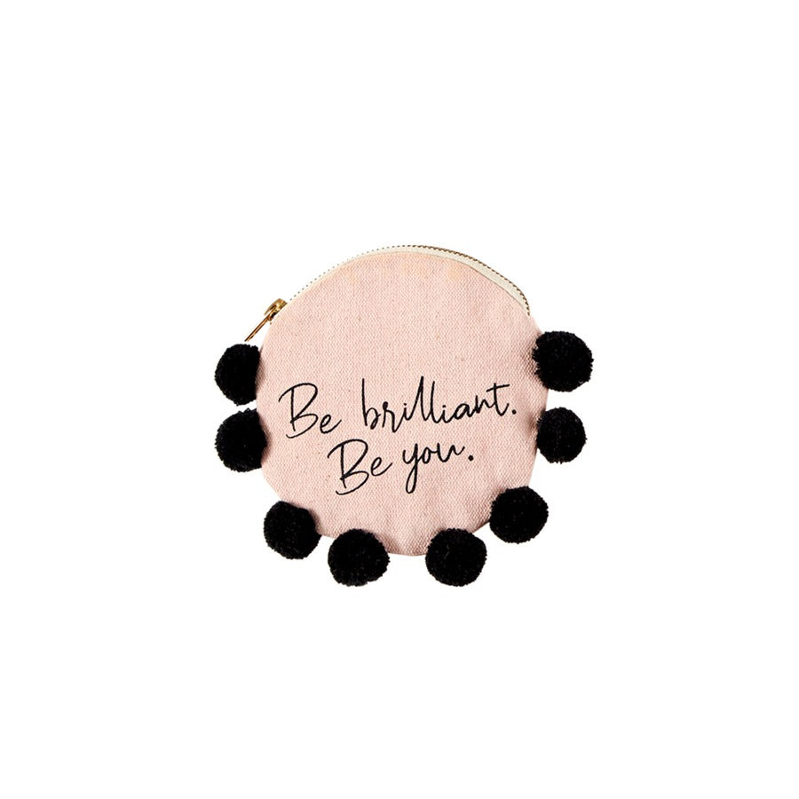 "Canvas Pouch - ""Be Brilliant. Be You."""