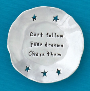 Large Charm Bowl - Don't Follow Your Dreams Chase them