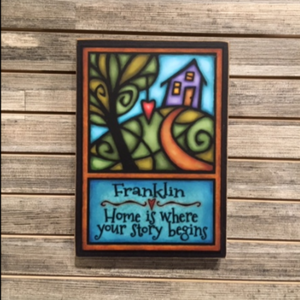 Wood Plaque - Franklin - Home is where your story begins
