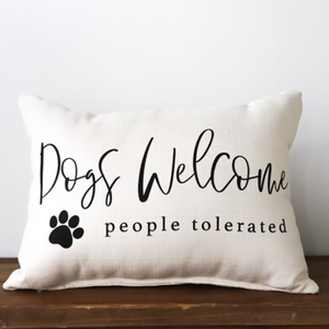 Pillow - Dogs Welcome- People Tolerated