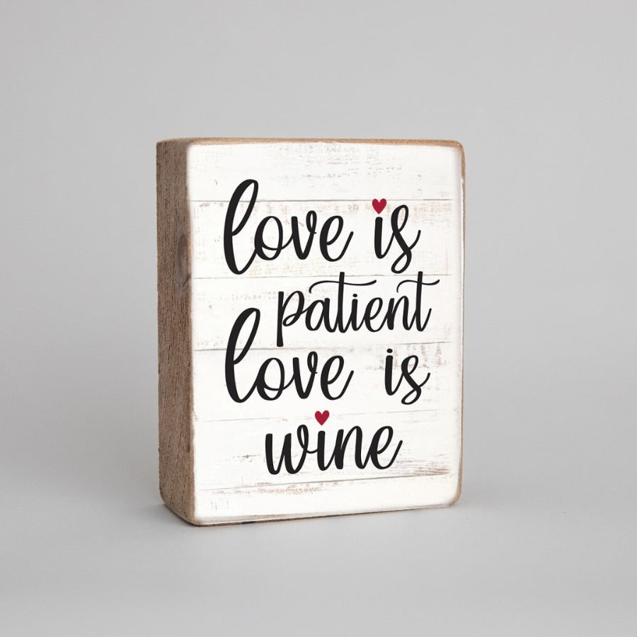 Decorative Rustic Block - Love Is Patient, Love Is Wine