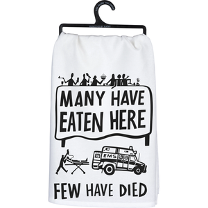 Dish Towel - Many Have Eaten Here Few Have Died