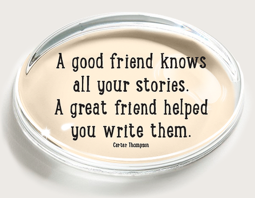 Paperweight - A Good Friend Knows All Your Stories