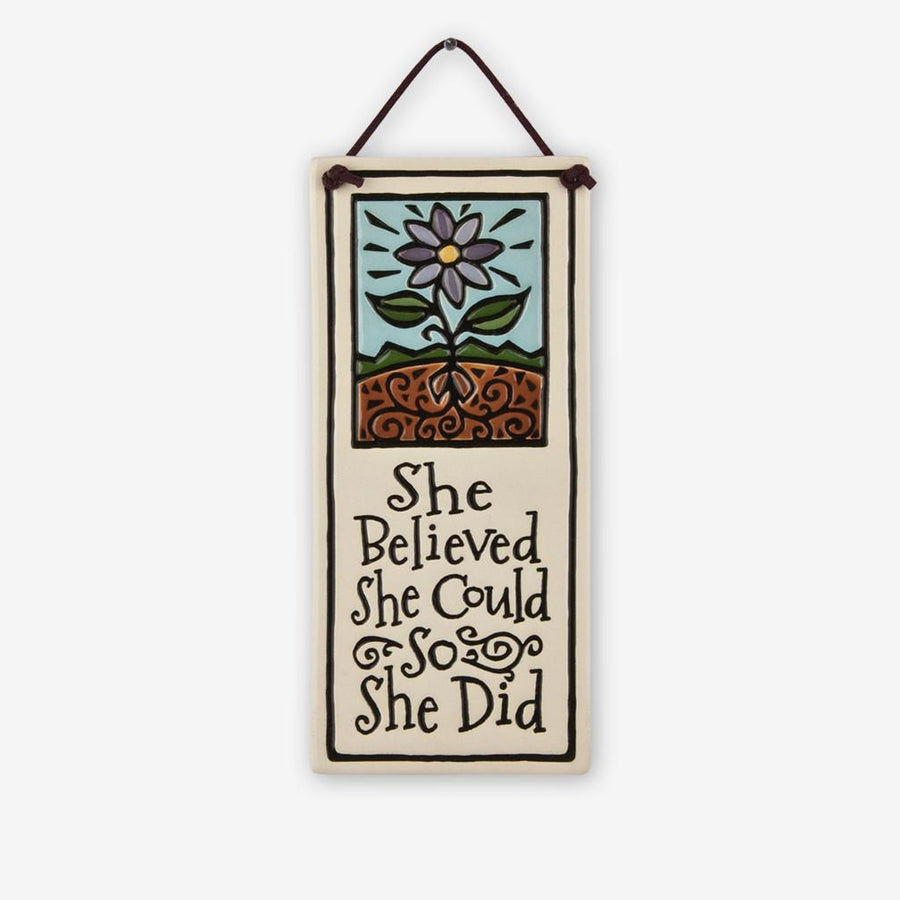 Tall Tiles- Small : She Believed She Could So She Did""