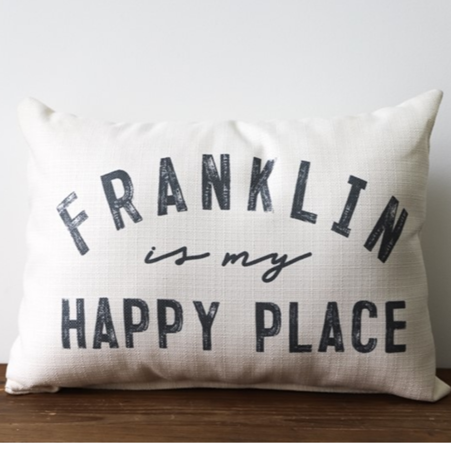 Pillow - Franklin is my Happy Place