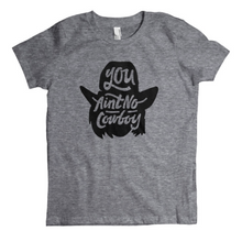 Load image into Gallery viewer, You Ain't No Cowboy Kids Tee