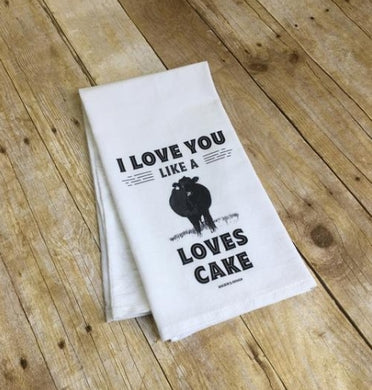 I love you like a cow loves cake flour sack towel