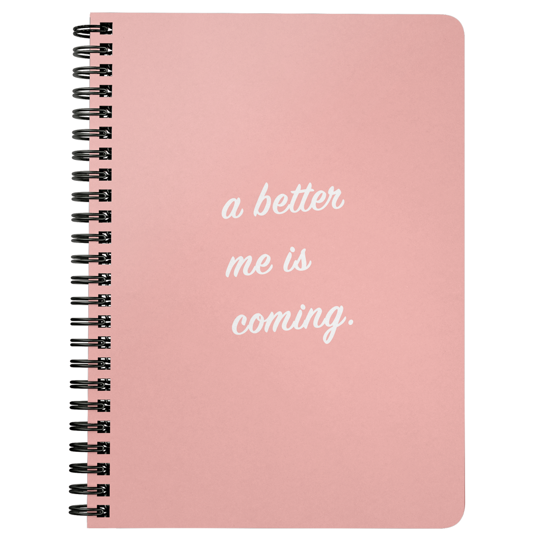 A Better Me Is Coming - Notebook