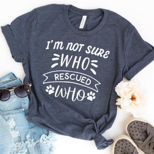 I'm Not Sure Who Rescued Who Shirt