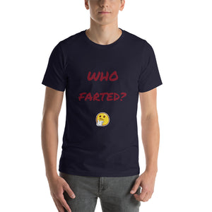 Who Farted? Short-Sleeve Unisex T-Shirt