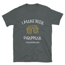 Load image into Gallery viewer, I Make Beer Disappear Dad T-shirt