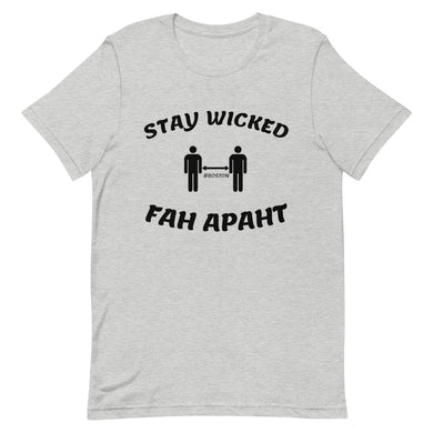 Social Distancing Boston Style!  Stay Wicked Fah Apaht Short-Sleeve Unisex T-Shirt